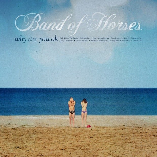 Why Are You OK Album Review -  New Album Of Band of Horses