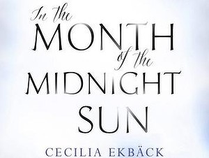In the Month of the midnight sun cecilia ekback